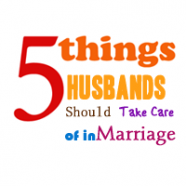 5 Things husbands should take care of in marriage