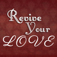 Revive your Love!